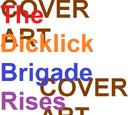 The Dicklick Brigade Rises