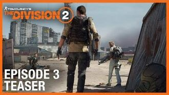 Tom Clancy's The Division 2 E3 2019 Episode 3 Teaser Trailer Ubisoft NA