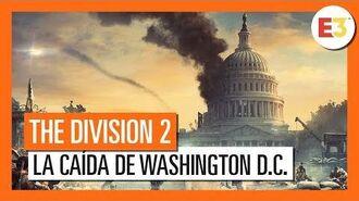 THE DIVISION 2 LA CAÍDA DE WASHINGTON D.C. - E3 2018-1