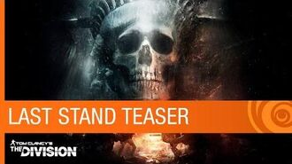 Tom Clancy's The Division Trailer Last Stand DLC Teaser - Expansion 3