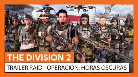 THE DIVISION 2 RAID TRÁILER - OPERACIÓN HORAS OSCURAS