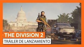 THE DIVISION 2 TRÁILER DE LANZAMIENTO (OFICIAL)