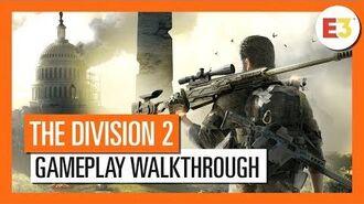 THE DIVISION 2 GAMEPLAY WALKTHROUGH (4K) - E3 2018-1
