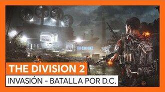 TRÁILER THE DIVISION 2 INVASIÓN - BATALLA POR D.C.