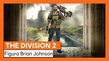 TOM CLANCY'S THE DIVISION®2 tráiler de lanzamiento de la FIGURA DE BRIAN JOHNSON