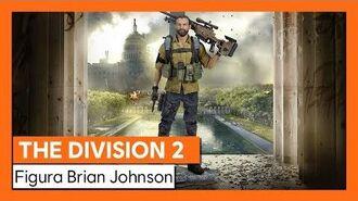TOM CLANCY'S THE DIVISION®2 tráiler de lanzamiento de la FIGURA DE BRIAN JOHNSON