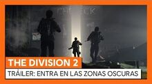 THE DIVISION 2 OFICIAL - TRÁILER ENTRA EN LAS ZONAS OSCURAS