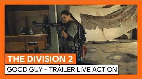THE DIVISION 2 TRÁILER DE ACCIÓN REAL GOOD GUY