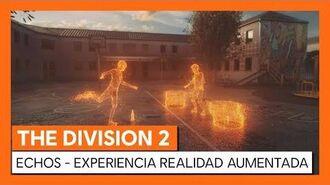 THE DIVISION 2 - ECHOS - EXPERIENCIA REALIDAD AUMENTADA