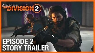 Tom Clancy's The Division 2 Episode 2 Story Trailer Ubisoft NA