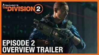 Tom Clancy's The Division 2 Episode 2 Overview Trailer Ubisoft NA