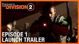 Tom Clancy's The Division 2 Episode 1 Launch Trailer Ubisoft NA