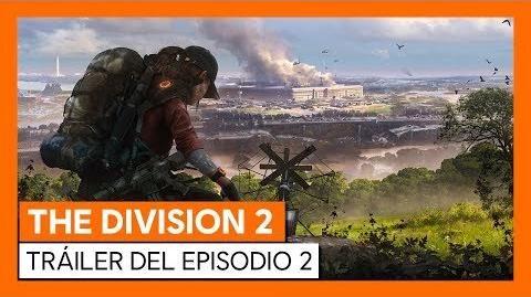 THE DIVISION 2 - TRÁILER OFICIAL DEL EPISODIO 2