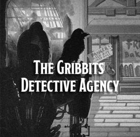 Gribbits detective agency
