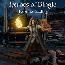 Heroes of bingle Fahima Tadhg1