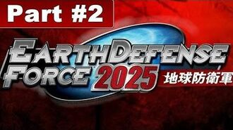 Earth Defense Force 2025 Walkthrough Mission 2 Spreading Disaster