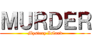 MURDER Mystery Island - Attack on Titan style