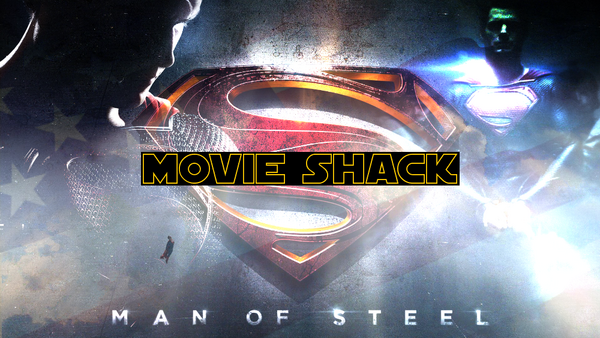Movie Shack - Man of Steel