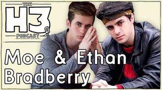 H3 Podcast -32 - Moe & Ethan Bradberry