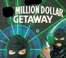 Million Dollar Getaway