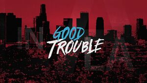 Good Trouble Title Card