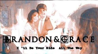 Brandon & Grace I ll Be By Your Side All The Way 💕