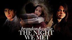 The night we met brandon&callie