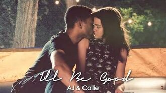 AJ & Callie - I'll Be Good