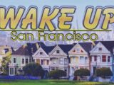 Wake Up, San Francisco