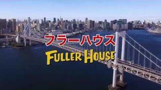 Fuller House Season 3 Special Japanese Opening