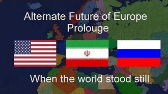 Alternate Future of Europe Prologue- When the World Stood Still