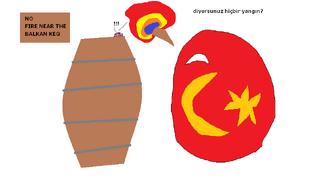 The turk ignited the balkan keg