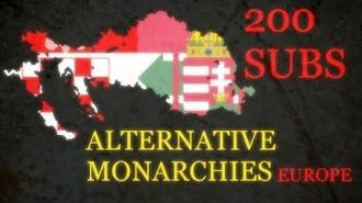 ALTERNATIVE Monarchies of Europe - 200 Subs. Special