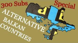 ALTERNATIVE Balkan countries - 300 Subs. special