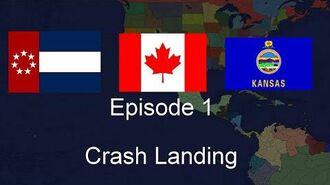 Alternate Future of North America Episode 1- Crash Landing