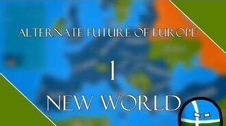 ALTERNATE FUTURE OF EUROPE - EPISODE 1 -