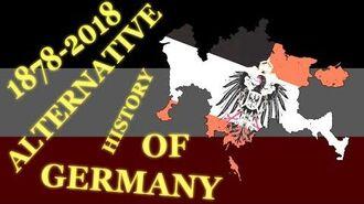 ALTERNATIVE History of Germany (1878 - 2018)