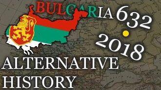 Alternative History of BULGARIA - 632 - 2018