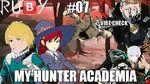 RU🅱️Y Episode 7 - My Hunter Academia