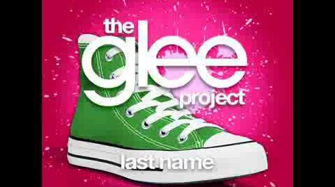 The Glee Project - Last Name