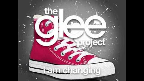 The Glee Project - I Am Changing
