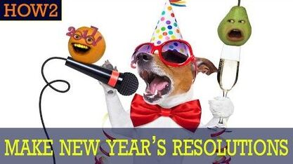 HOW2- How to Make New Year's Resolutions!