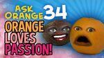 Annoying Orange - Ask Orange -34-Orange Loves Passion!