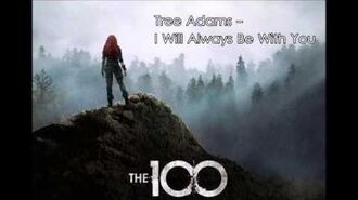 15 Tree Adams - I Will Always Be With You - The 100 Season 3 Soundtrack