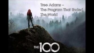 22 Tree Adams - The Program That Ended The World - The 100 Season 3 Soundtrack