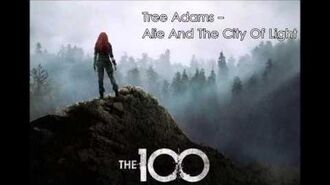 20 Tree Adams - Alie And The City Of Light - The 100 Season 3 Soundtrack