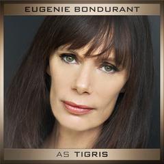 Eugenie Bondurant como Tigris