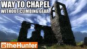 TheHunter Way to Val-des-Bois CHAPEL w o climbing gear