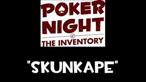 Poker Night At The Inventory Music - Skunkape