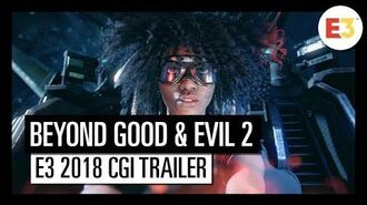 BEYOND GOOD & EVIL E3 2018 CINEMATIC TRAILER